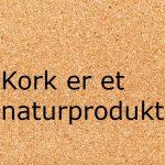 Kork er et naturprodukt